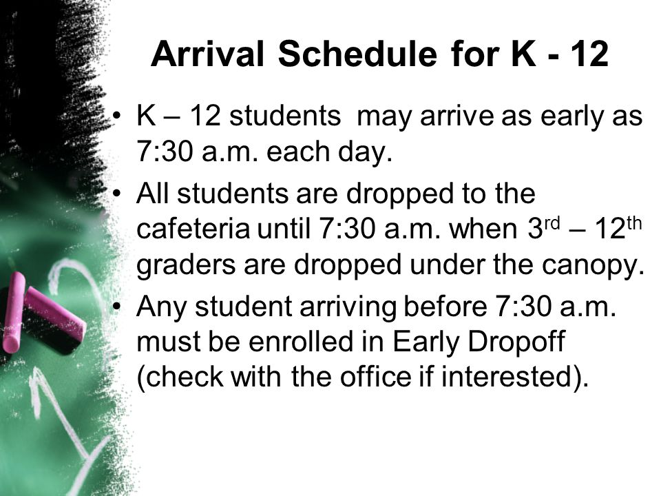 Arrival Schedule for K - 12