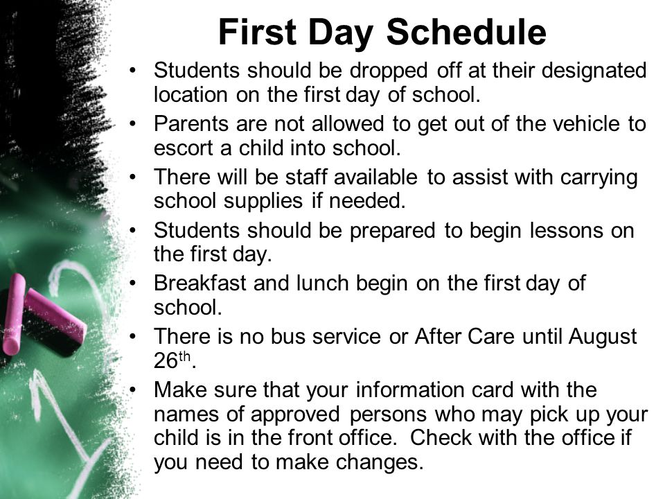 First Day Schedule Students should be dropped off at their designated location on the first day of school.