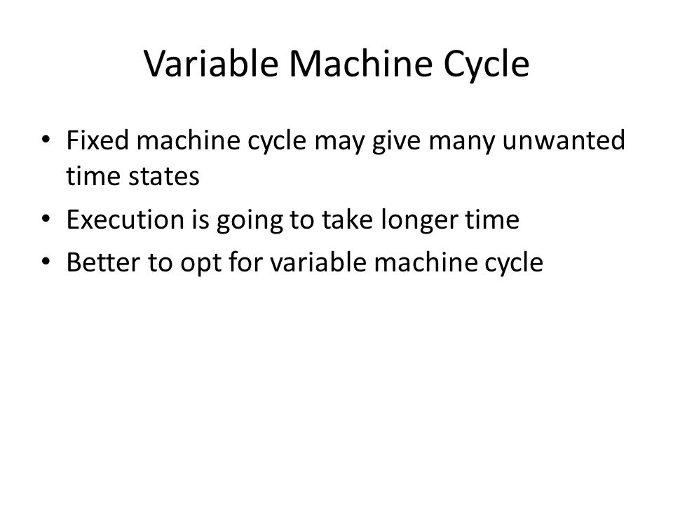 Variable Machine Cycle