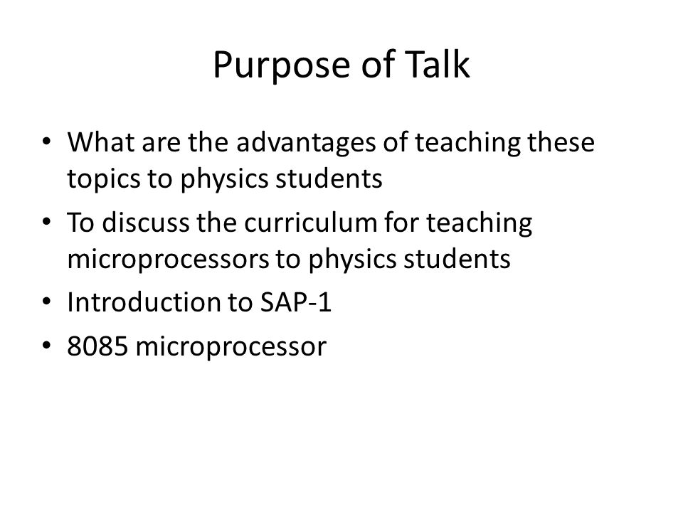 Purpose of Talk What are the advantages of teaching these topics to physics students.