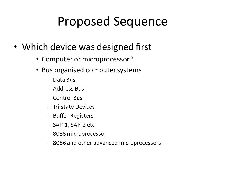 Proposed Sequence Which device was designed first