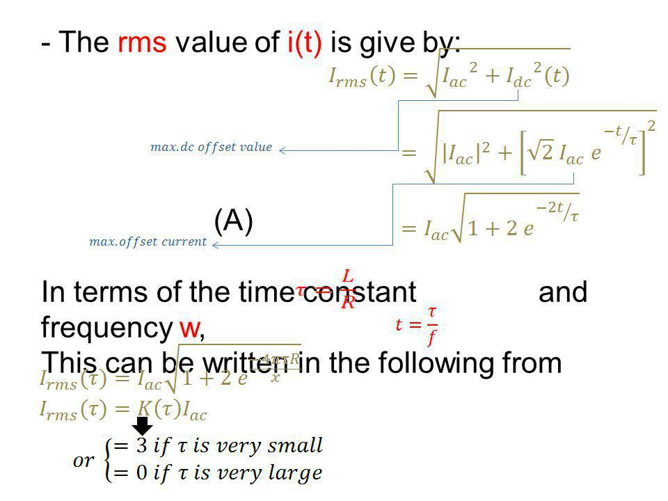 - The rms value of i(t) is give by: (A) In terms of the time constant and frequency w, This can be written in the following from