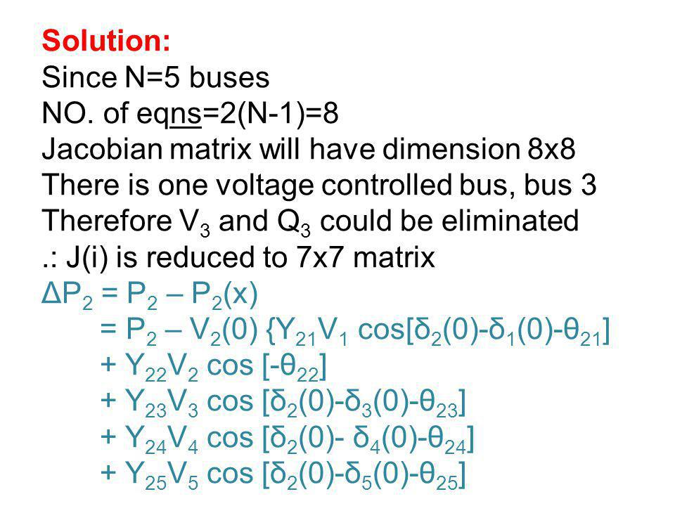 Solution: Since N=5 buses. NO