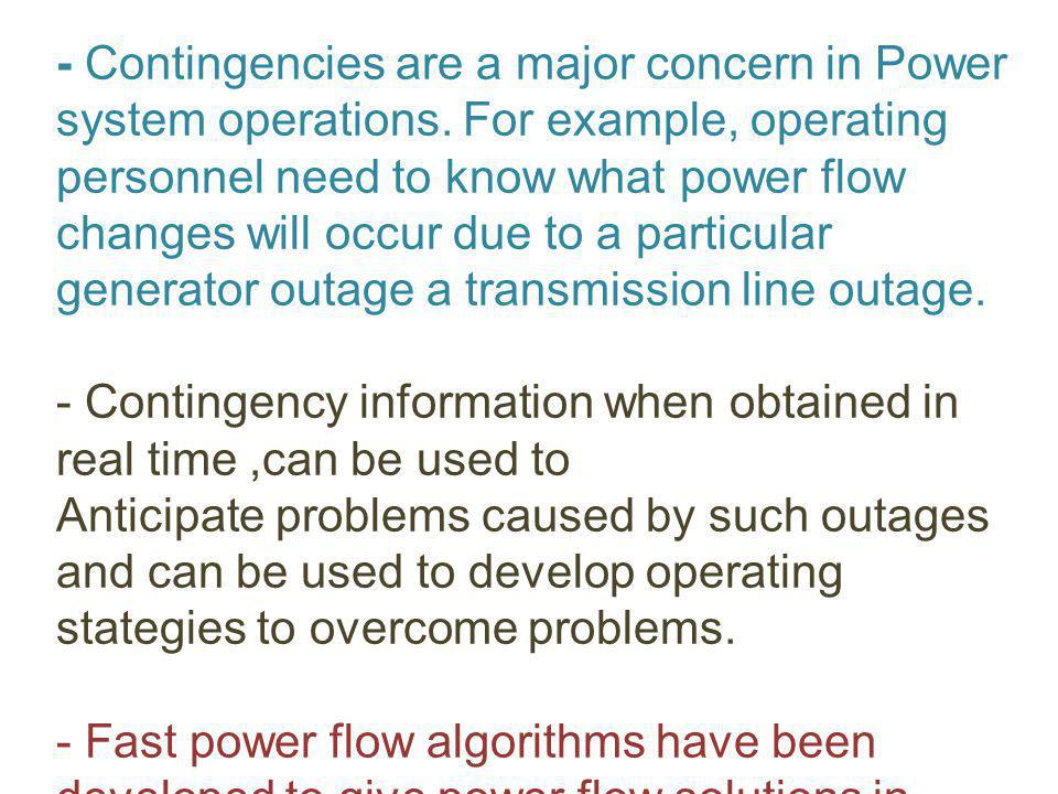 6.9 Fast Decoupled Power Flow - Contingencies are a major concern in Power system operations.
