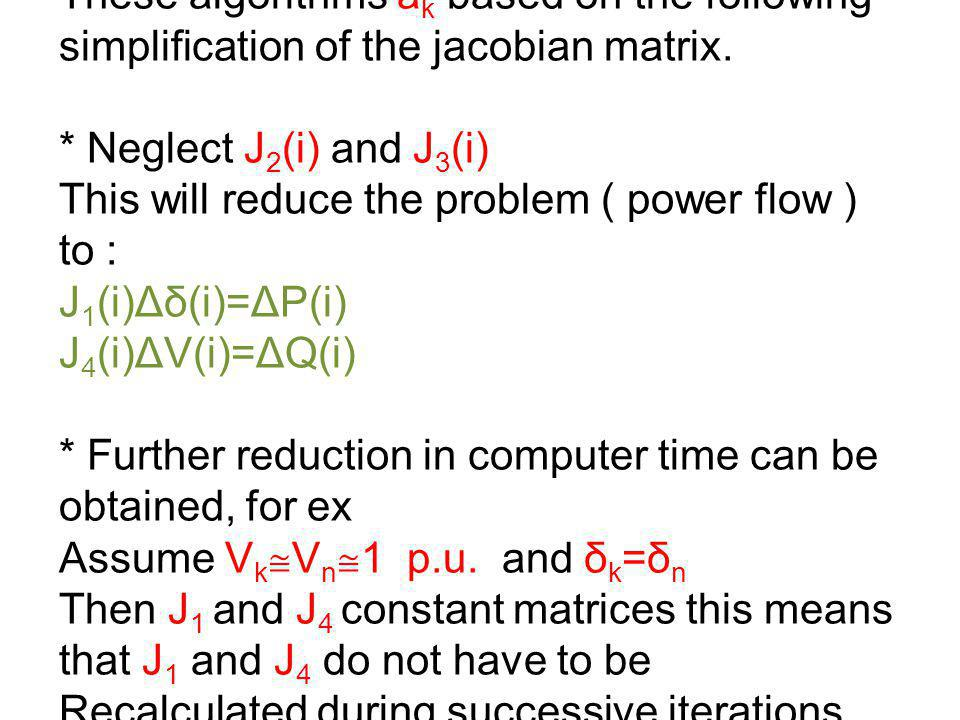 These algorithms ak based on the following simplification of the jacobian matrix.