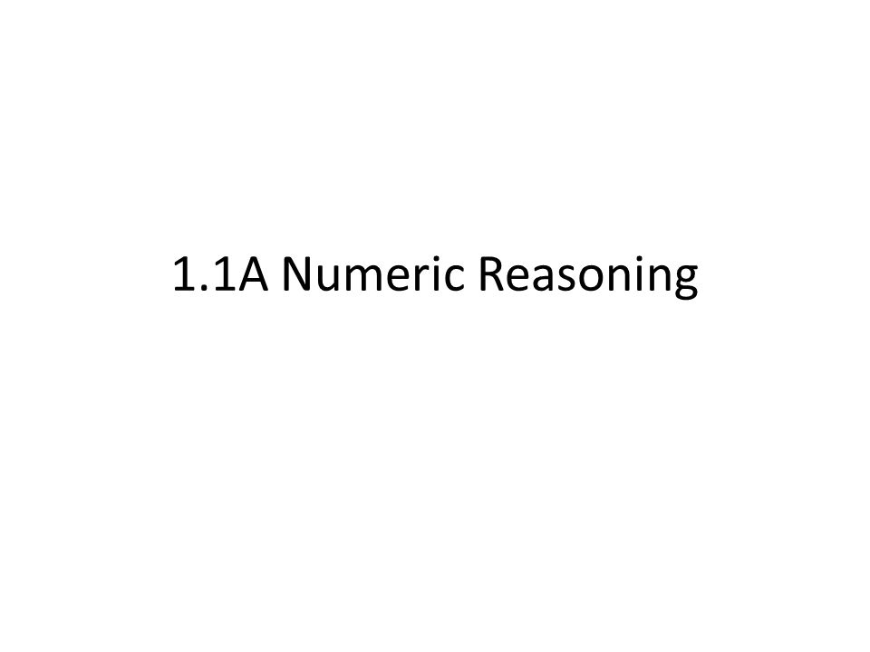 1.1A Numeric Reasoning