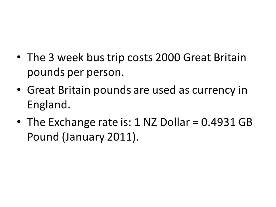 The 3 week bus trip costs 2000 Great Britain pounds per person.