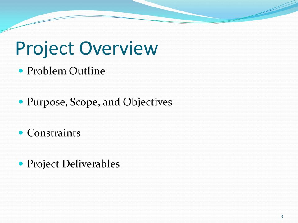 Project Overview Problem Outline Purpose, Scope, and Objectives