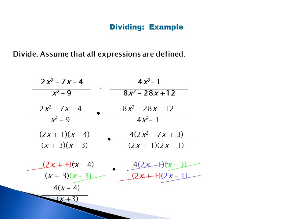 Dividing: Example Divide. Assume that all expressions are defined. 2x2 – 7x – 4. x2 – 9. ÷ 4x2– 1.