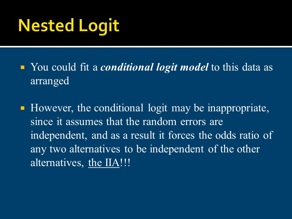 Nested Logit You could fit a conditional logit model to this data as arranged.