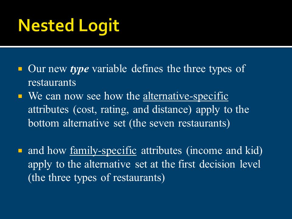 Nested Logit Our new type variable defines the three types of restaurants.