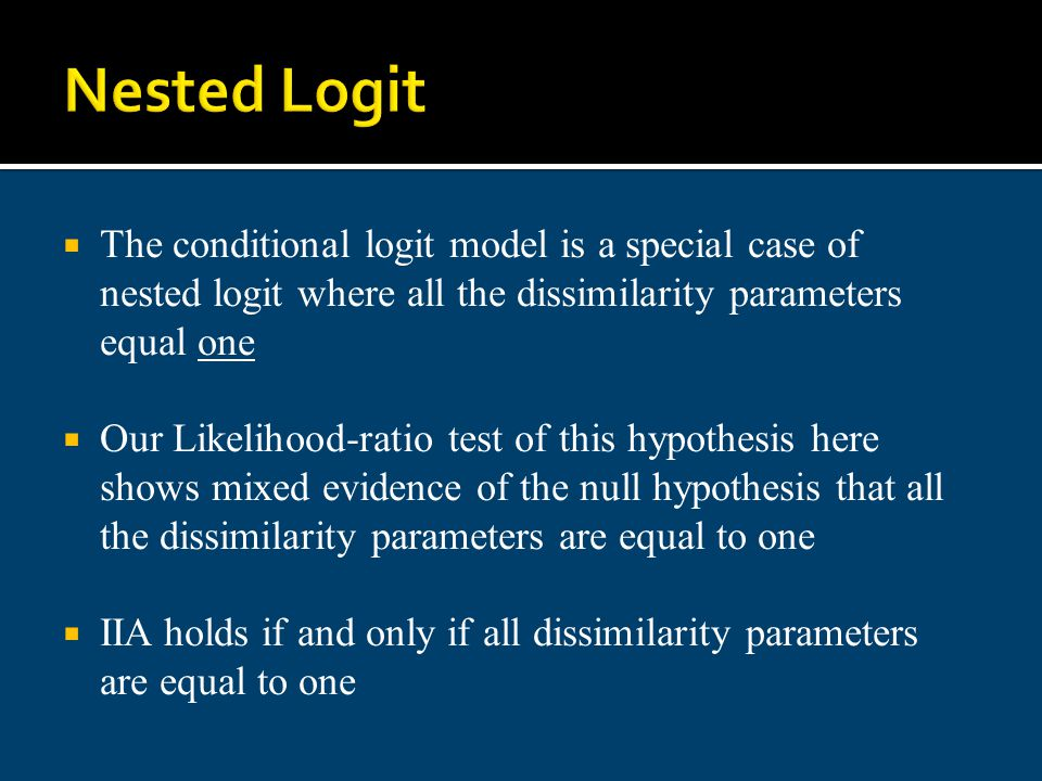 Nested Logit The conditional logit model is a special case of nested logit where all the dissimilarity parameters equal one.