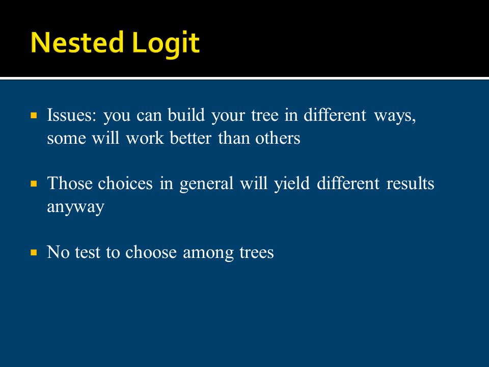 Nested Logit Issues: you can build your tree in different ways, some will work better than others.