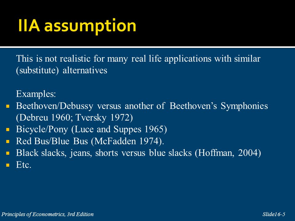 IIA assumption This is not realistic for many real life applications with similar (substitute) alternatives.