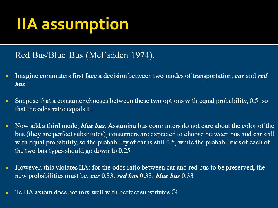 IIA assumption Red Bus/Blue Bus (McFadden 1974).