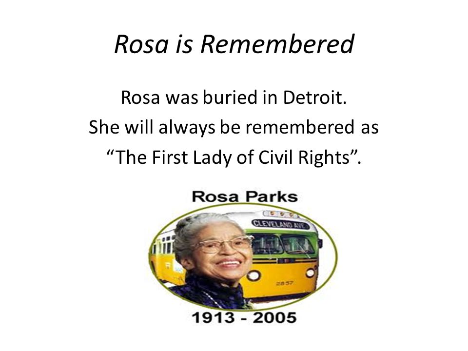 Rosa is Remembered Rosa was buried in Detroit.