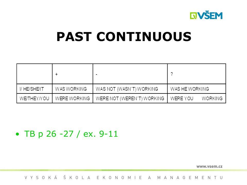 PAST CONTINUOUS TB p 26 -27 / ex. 9-11
