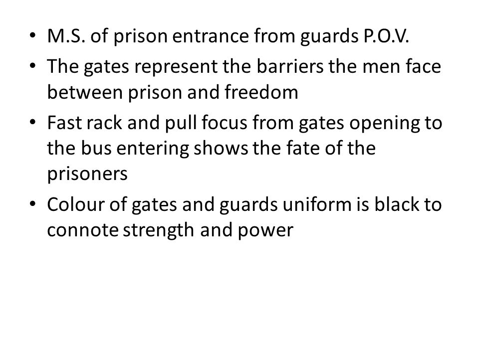 M.S. of prison entrance from guards P.O.V.