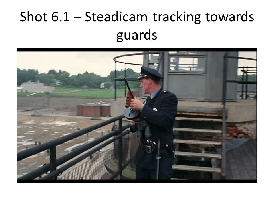 Shot 6.1 – Steadicam tracking towards guards