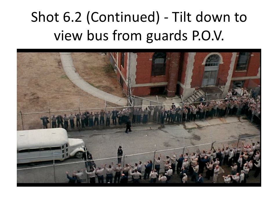 Shot 6.2 (Continued) - Tilt down to view bus from guards P.O.V.