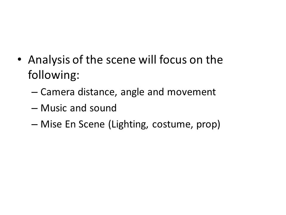 Analysis of the scene will focus on the following: