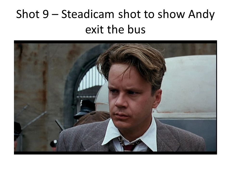 Shot 9 – Steadicam shot to show Andy exit the bus