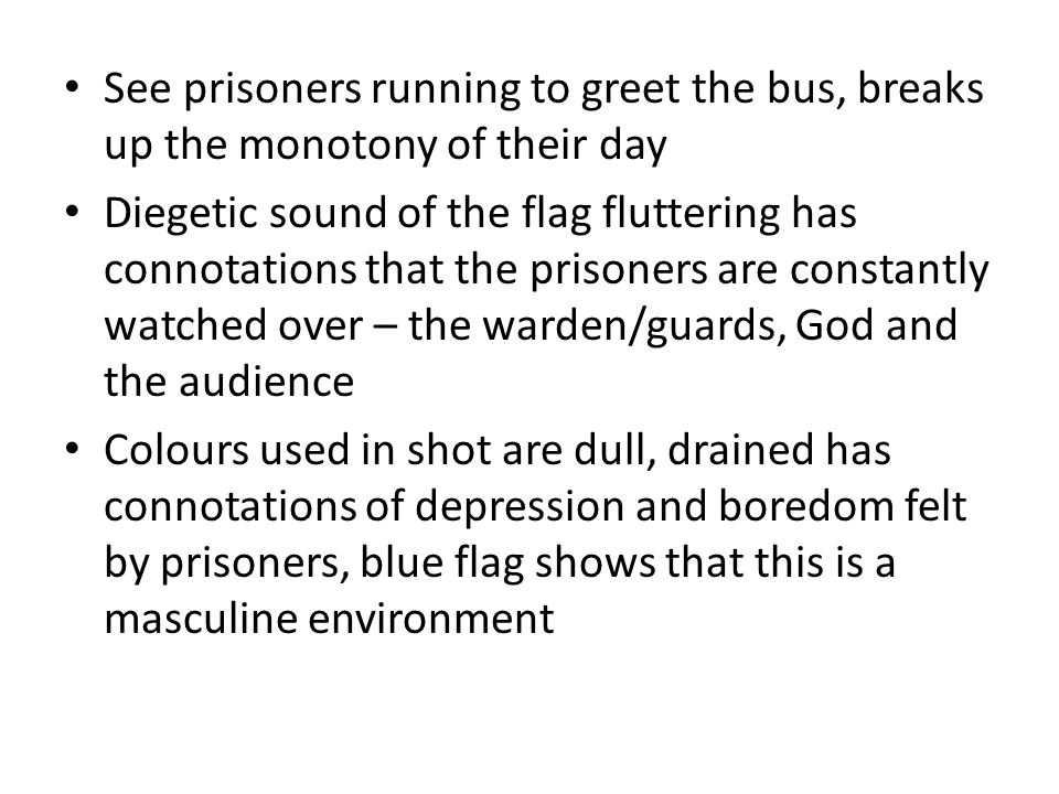 See prisoners running to greet the bus, breaks up the monotony of their day