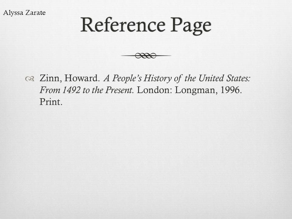 Reference Page Alyssa Zarate. Zinn, Howard.
