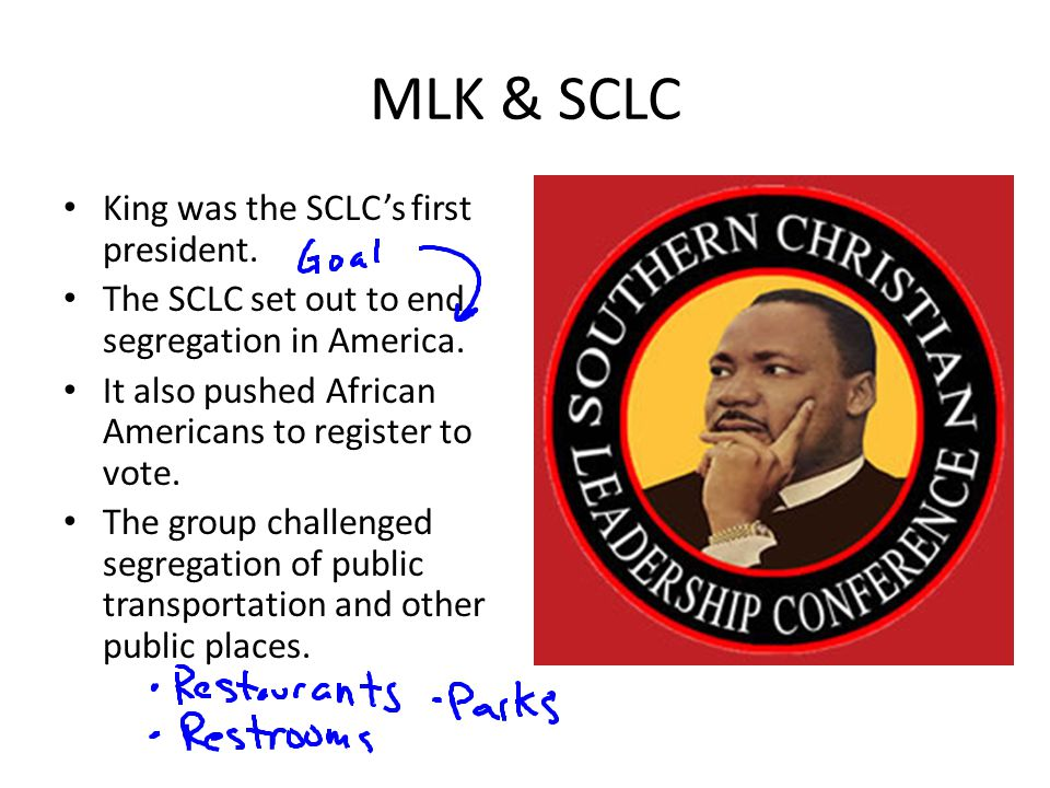 MLK & SCLC King was the SCLC's first president.