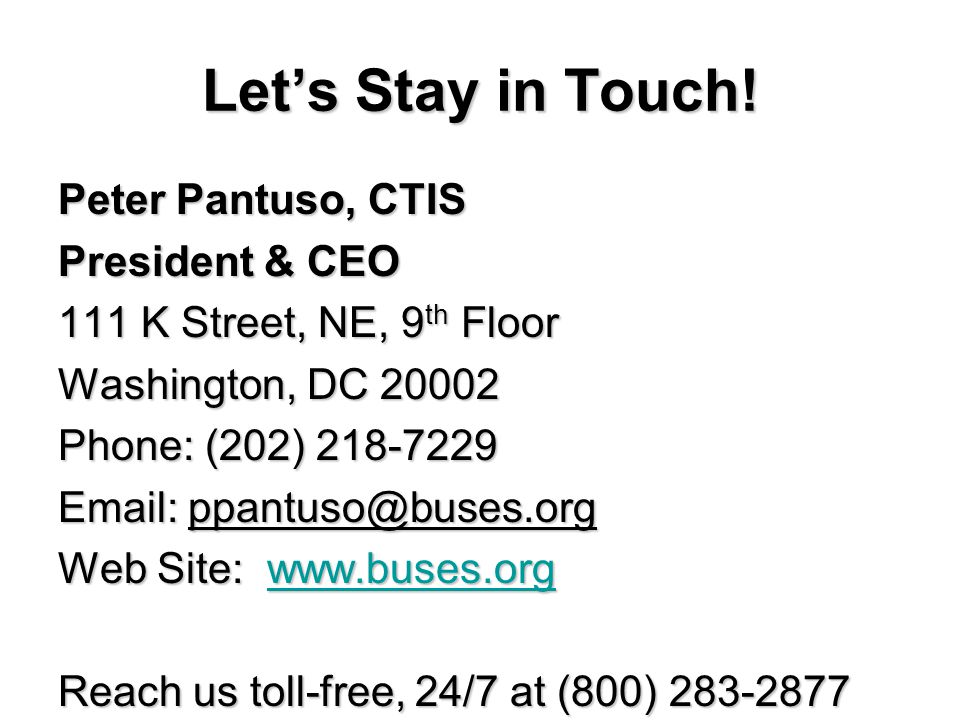 Let's Stay in Touch! Peter Pantuso, CTIS President & CEO