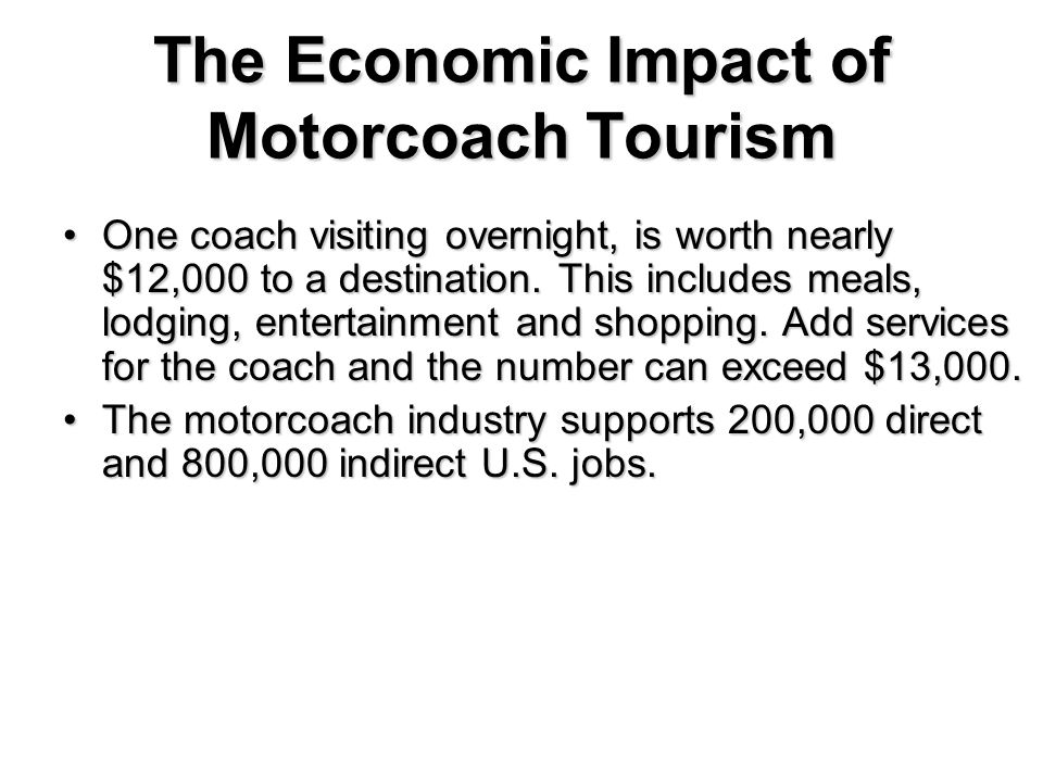 The Economic Impact of Motorcoach Tourism