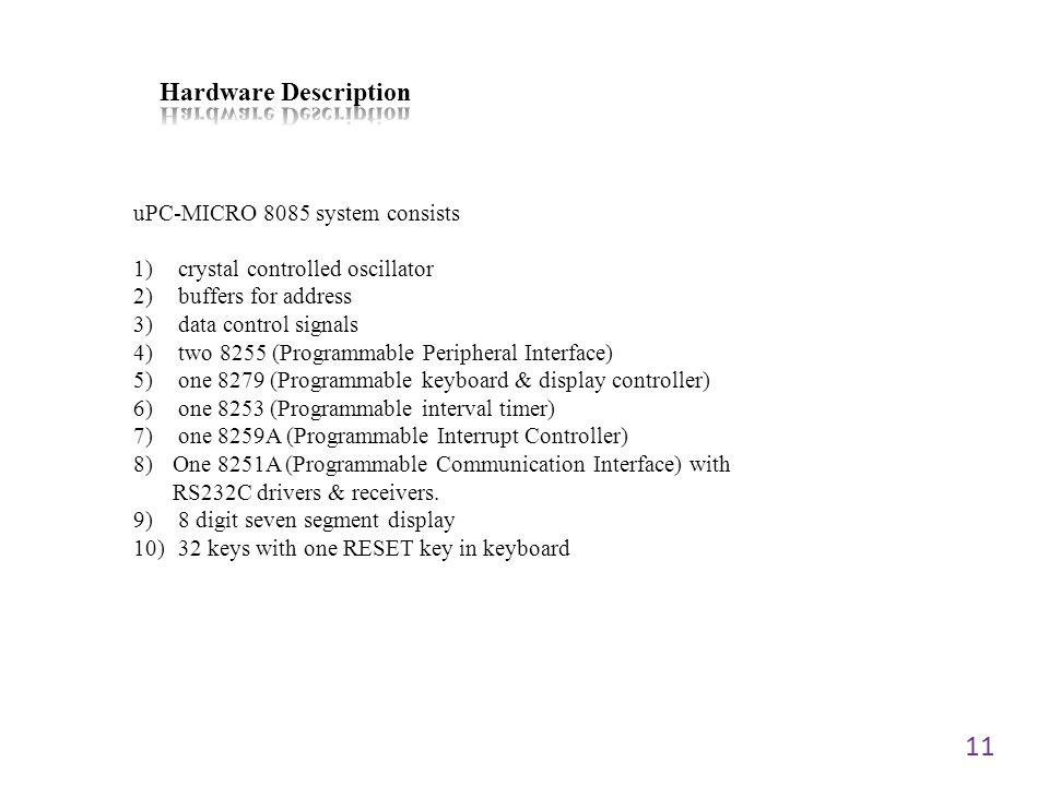Hardware Description uPC-MICRO 8085 system consists