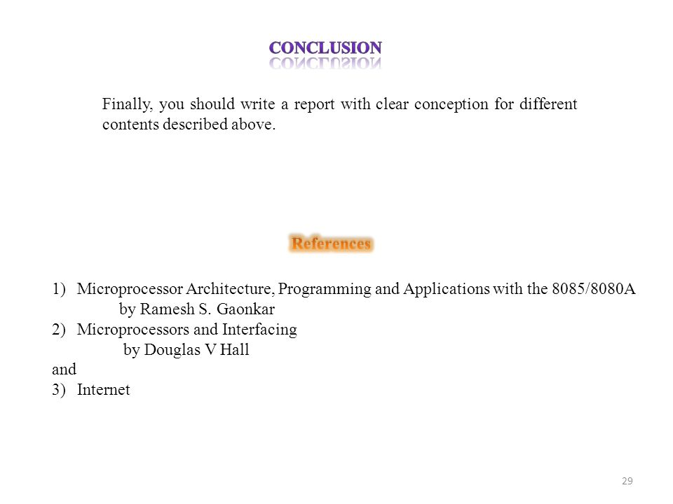 Conclusion Finally, you should write a report with clear conception for different contents described above.