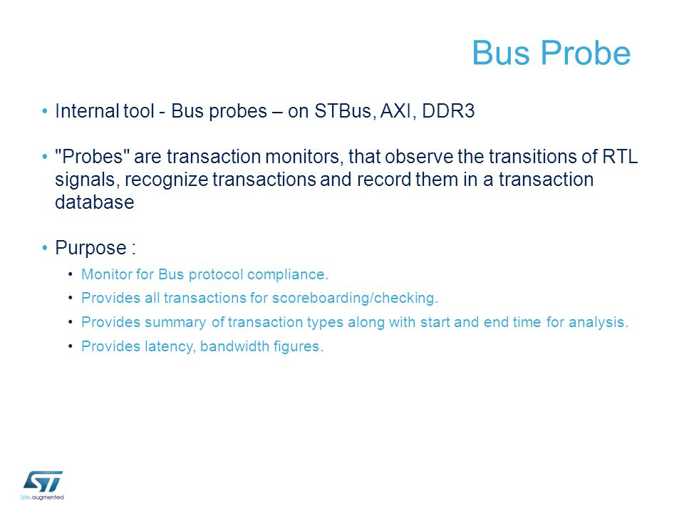 Bus Probe Internal tool - Bus probes – on STBus, AXI, DDR3