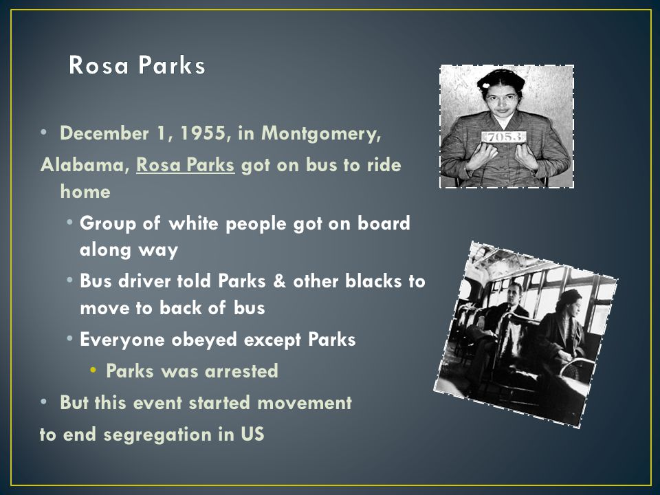 Rosa Parks December 1, 1955, in Montgomery,
