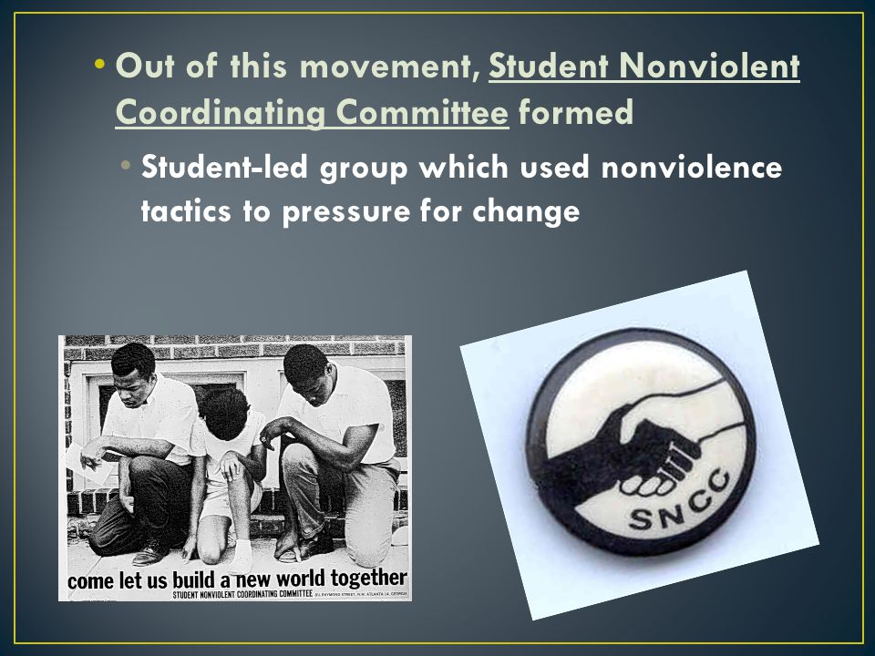 Out of this movement, Student Nonviolent Coordinating Committee formed