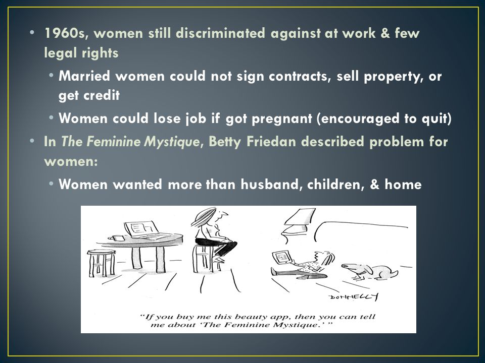 1960s, women still discriminated against at work & few legal rights