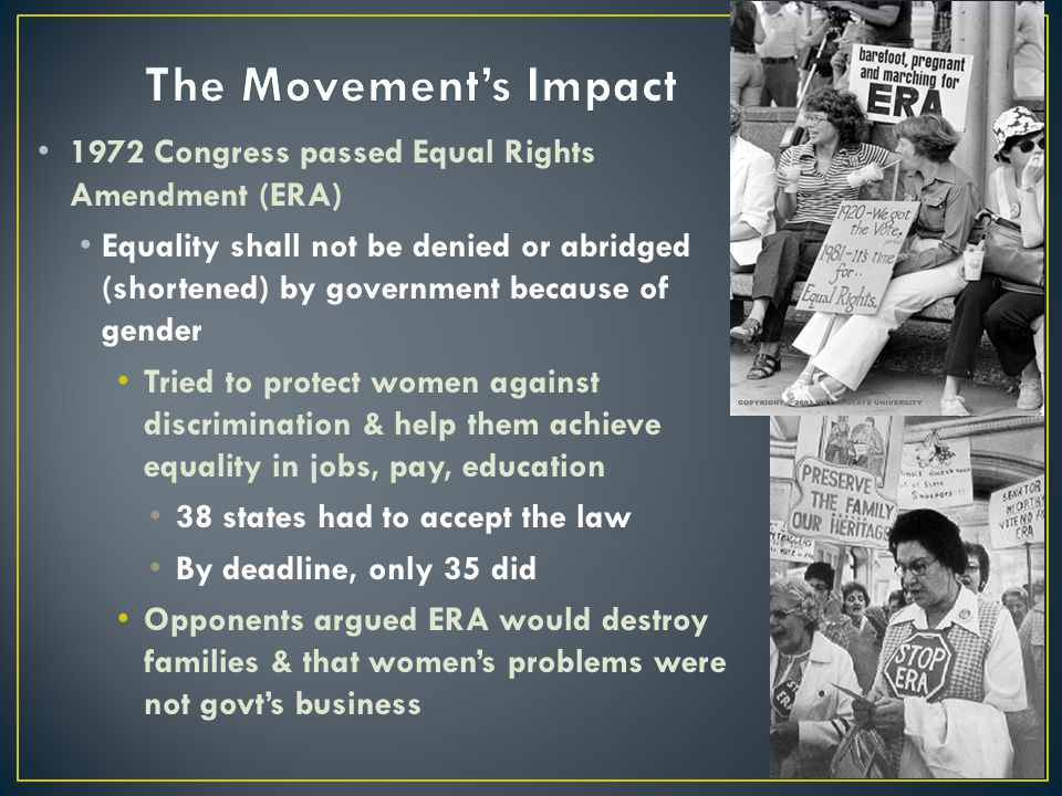 The Movement's Impact 1972 Congress passed Equal Rights Amendment (ERA)
