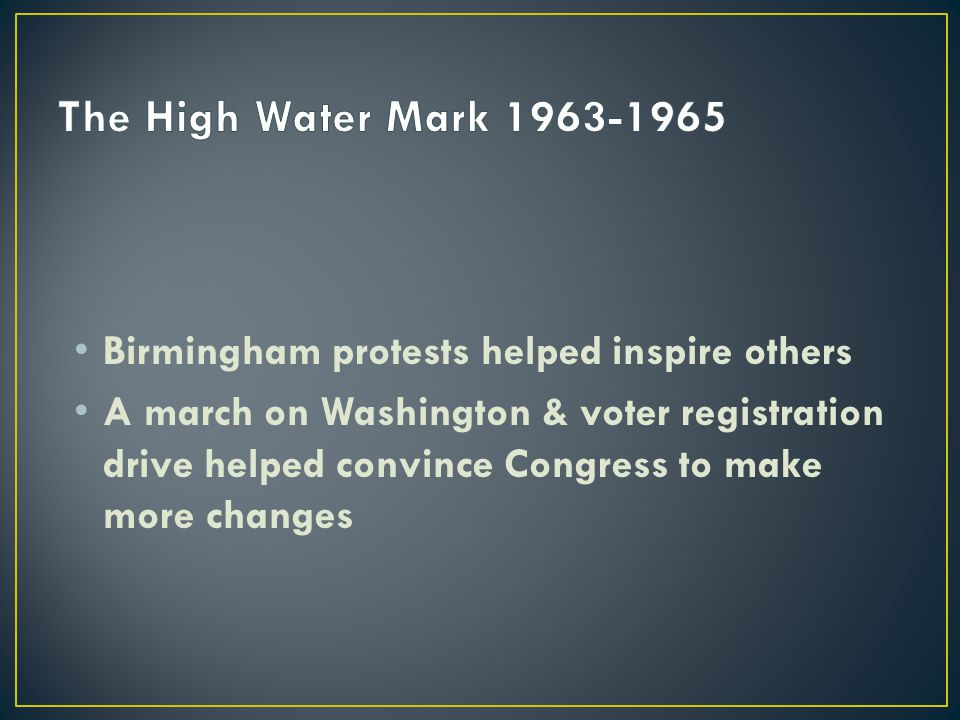 The High Water Mark 1963-1965 Birmingham protests helped inspire others.