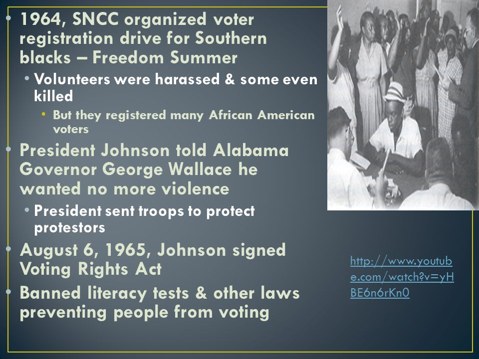 August 6, 1965, Johnson signed Voting Rights Act