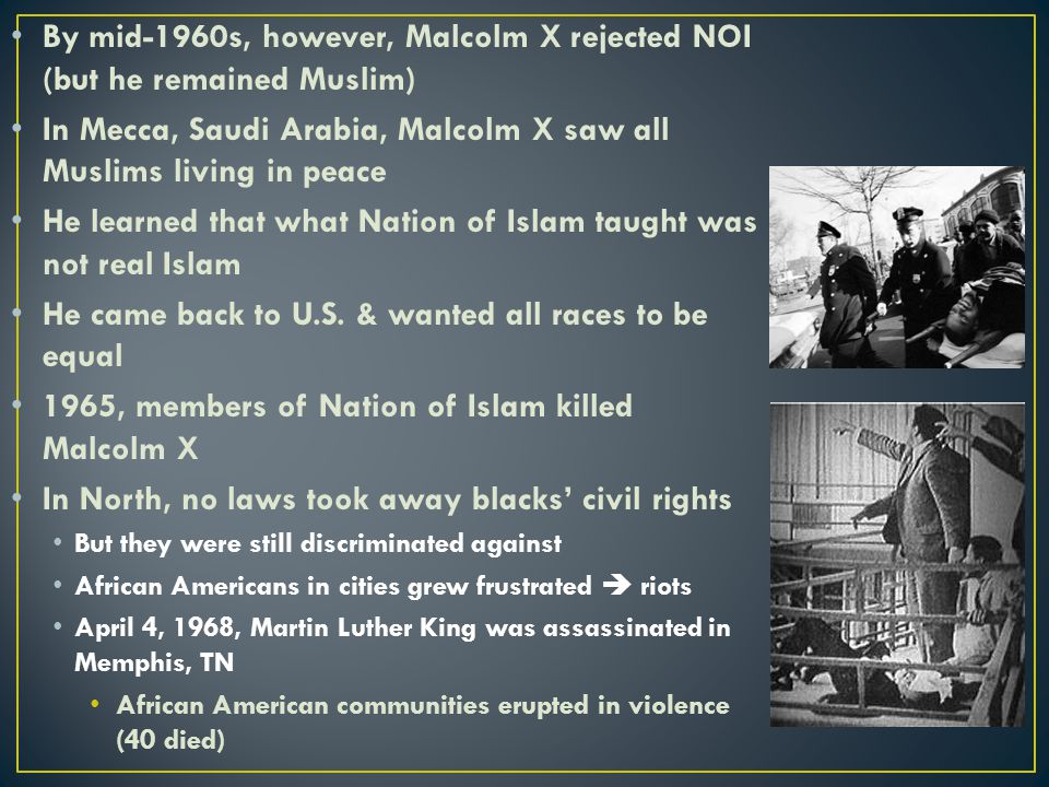 By mid-1960s, however, Malcolm X rejected NOI (but he remained Muslim)