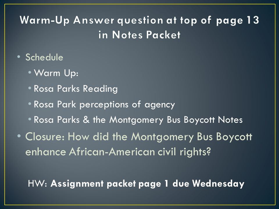 Warm-Up Answer question at top of page 13 in Notes Packet