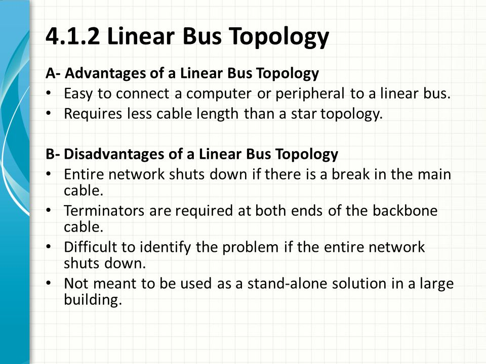 4.1.2 Linear Bus Topology A- Advantages of a Linear Bus Topology