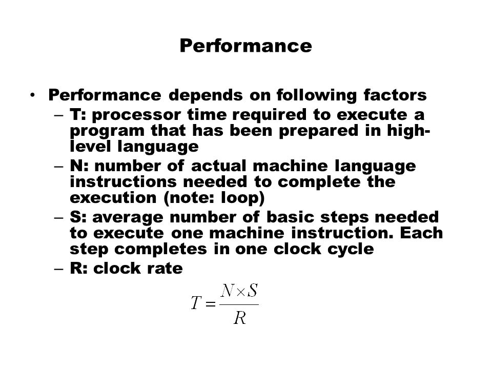 Performance Performance depends on following factors