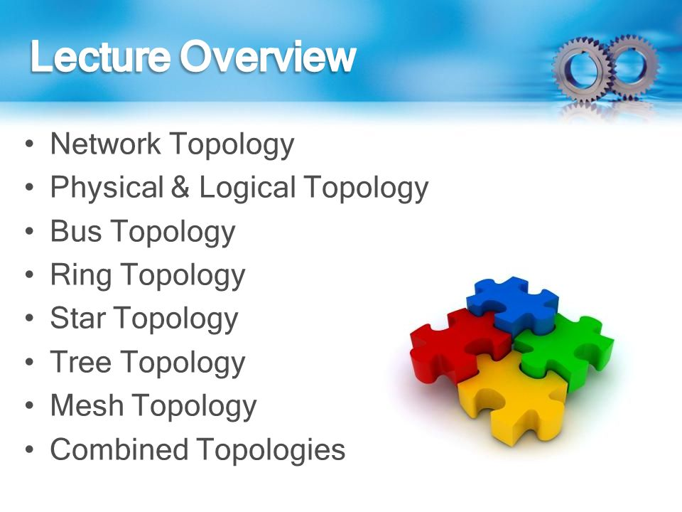 Lecture Overview Network Topology Physical & Logical Topology