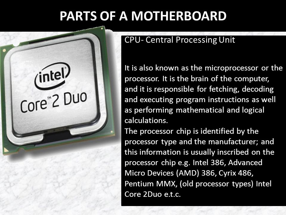 PARTS OF A MOTHERBOARD CPU- Central Processing Unit