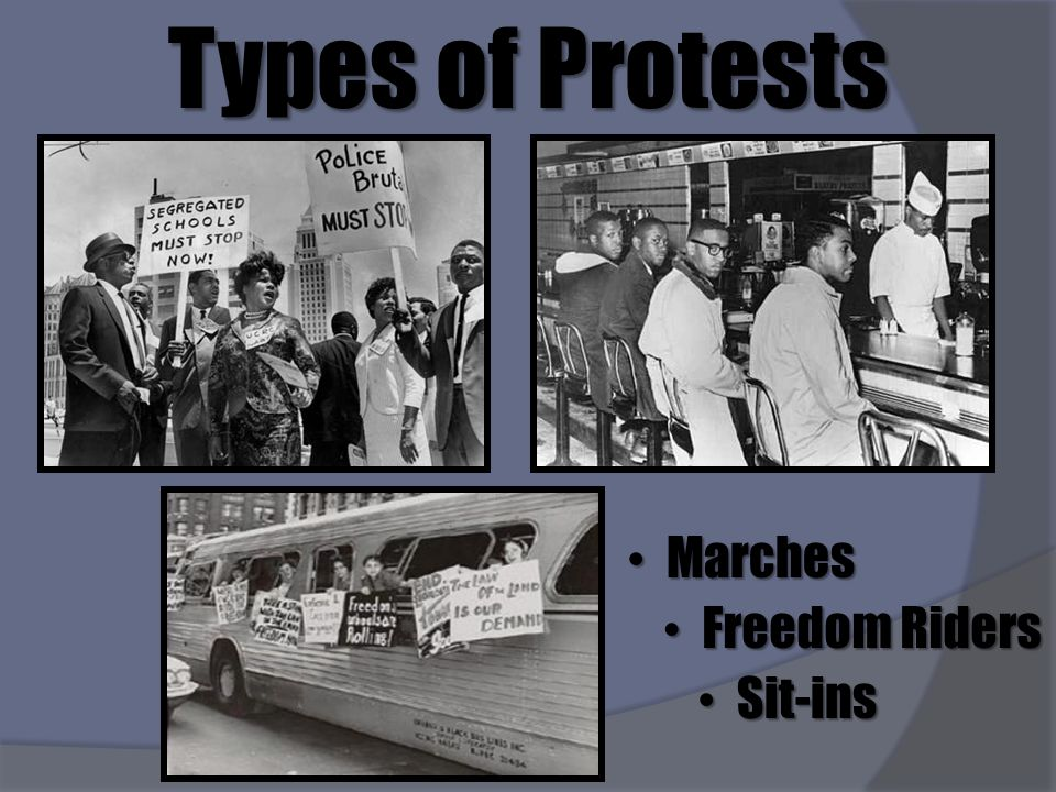 Types of Protests Marches Freedom Riders Sit-ins