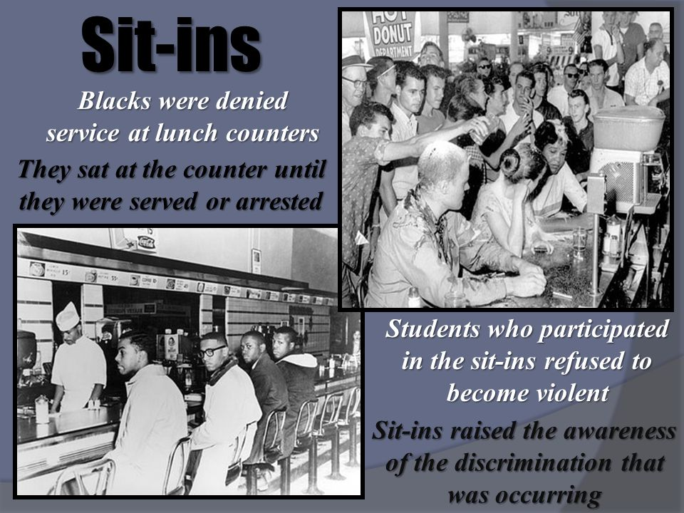 Sit-ins Blacks were denied service at lunch counters
