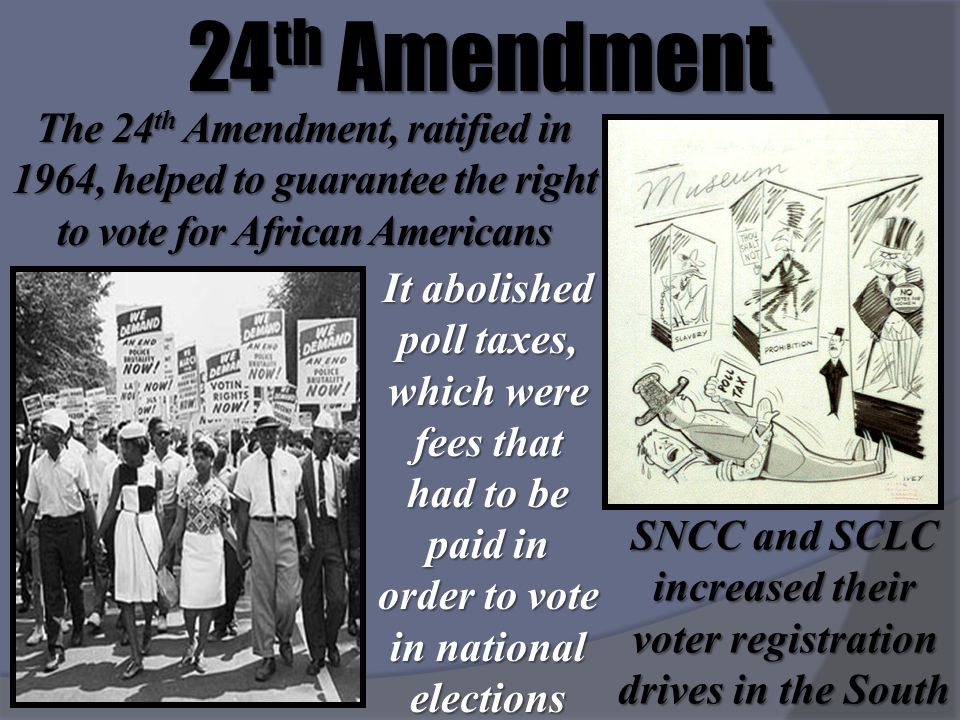 SNCC and SCLC increased their voter registration drives in the South