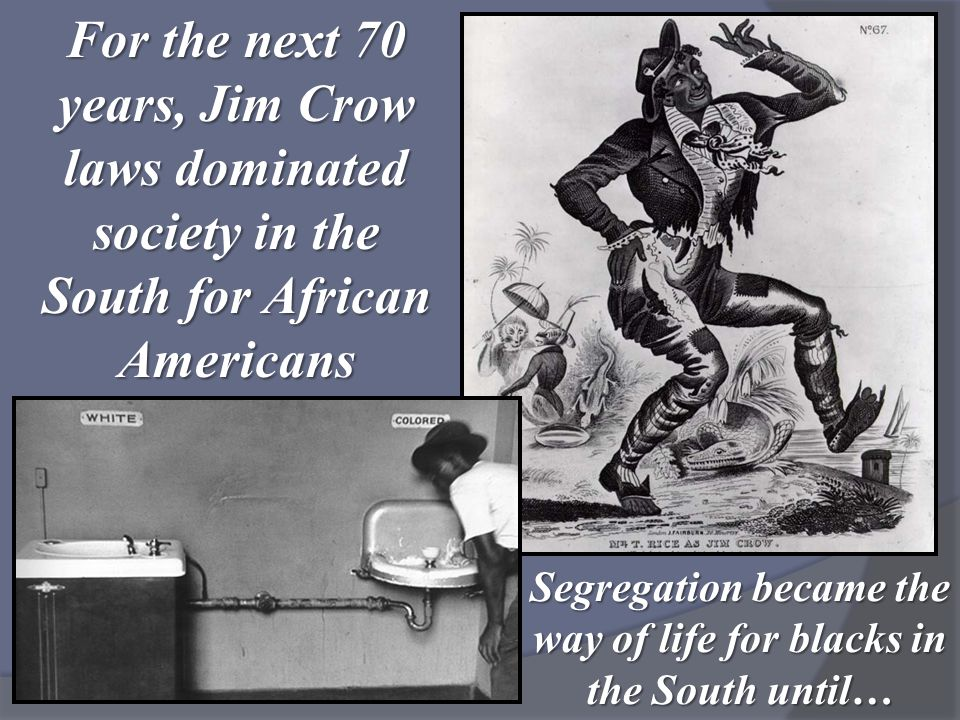 Segregation became the way of life for blacks in the South until…